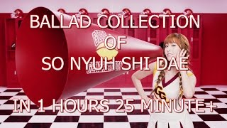 Girls Generation Ballad Collection in 1 hours 25 minute
