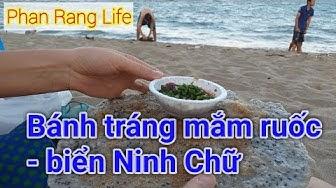 Tắm biển Ninh Chữ, ăn bánh tráng mắm ruốc ngon tuyệt - Phan Rang Life