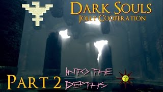 Dark Souls Co-op: Through Depths of Death (Part 2)