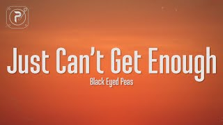 The Black Eyed Peas - Just Can't Get Enough (Lyrics)