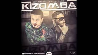 Don Miguelo Feat Farruko - Kizomba (Official Song) (Original)