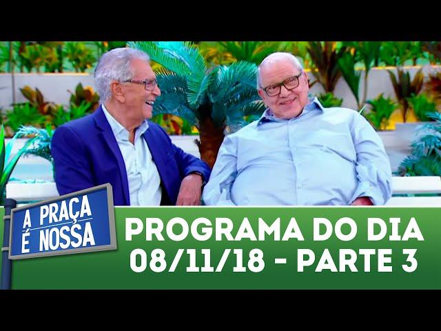 A Praça é Nossa (11/10/18) | Parte 3