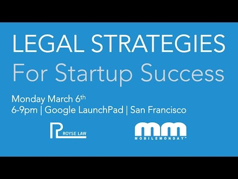 MobileMonday Silicon Valley -   March 6th 2017 - Legal Strategies for Startup Success