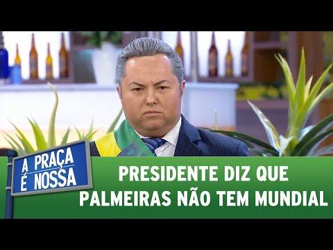 Presidente diz que Palmeiras não tem mundial | A Praça É Nossa (09/06/17)