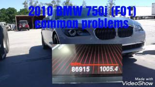 2009 - 2012 BMW 750i 750Li BMW F01 F02 common problems ( N63 engine )