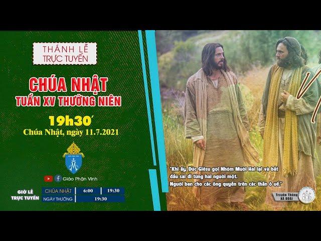 🔴Trực Tuyến Thánh Lễ Ngày 11/07/2021:  19h30' | CHÚA NHẬT XV THƯỜNG NIÊN | Giáo Phận Vinh