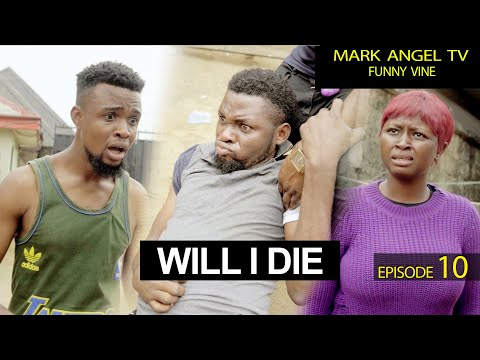 Will I Die | Mark Angel TV | Funny Videos