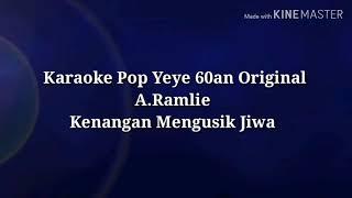 Karaoke Kenangan Mengusik Jiwa A.Ramlie (Original)