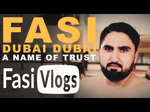 FASI DUBAI DUBAI | FASI VLOGS | A NAME OF TRUST