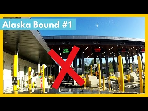 THAT'S ILLEGAL IN CANADA.... Alaska Bound #1 | Border Crossing | The Freedom Theory