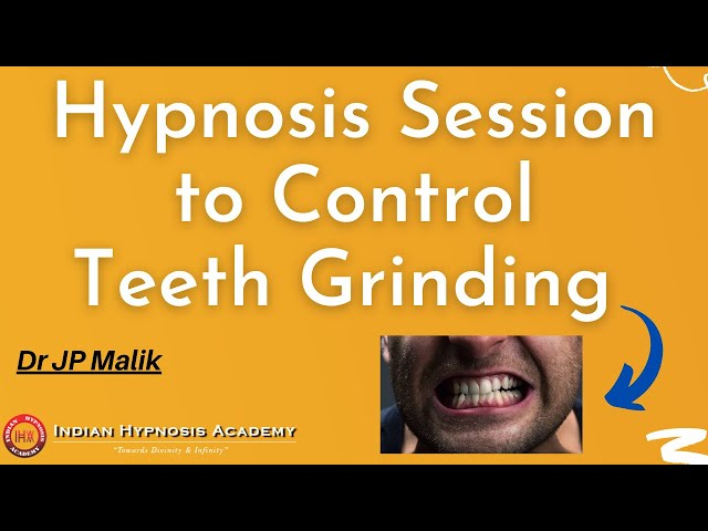 Online Hypnosis Session to Stop Teeth Grinding   Complete Hypnotherapy Video by Dr JP Malik (Hindi)