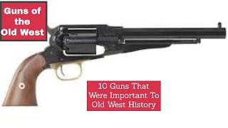 Ten guns that were significant in the history of the old west