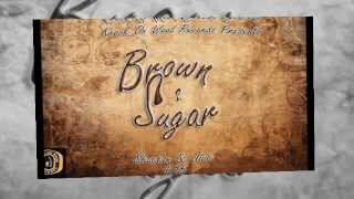 Brown Sugar- Shuckin & Jivin