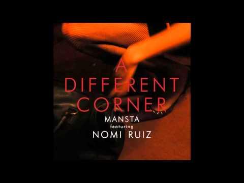 MANSTA feat. Nomi Ruiz - A Different Corner...