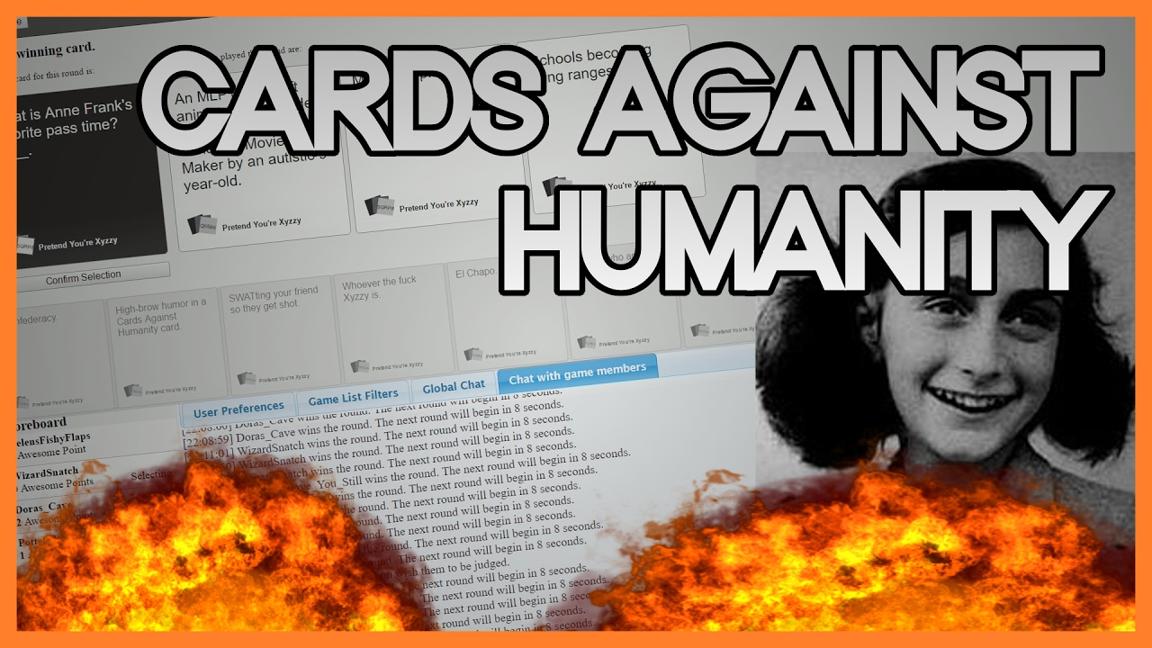 Image of: Ladd Anne Franks Favorite Pass Time cards Against Humanity Youtube Anne Franks Favorite Pass Time cards Against Humanity Youtube