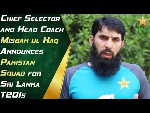 Chief Selector and Head Coach Misbah-ul-Haq Announces Pakistan Squad for Sri Lanka T20Is
