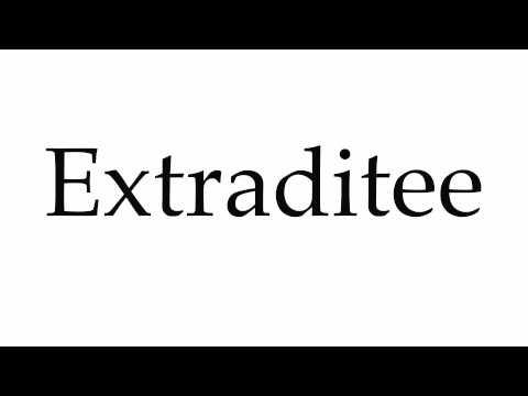 How to Pronounce Extraditee