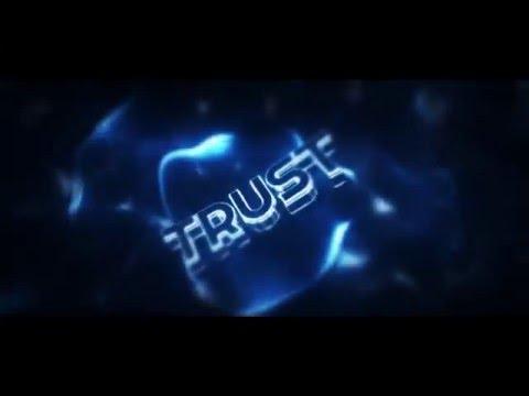 Trust Intro By FlowArts