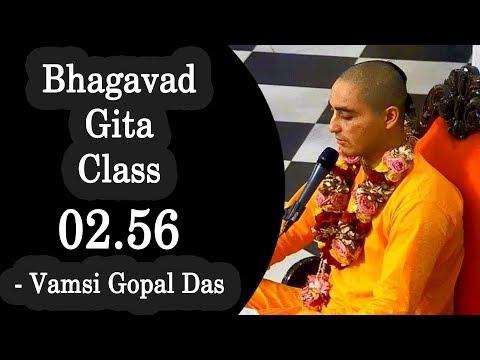 Evening Bhagavad Gita Class 02.56 by Vamsi Gopal Das on 8th May 2018 at ISKCON Juhu