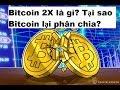 Bitcoin 2X là gì? Tại sao Bitcoin lại phân chia?