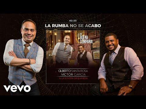 Gilberto Santa Rosa - La Rumba No Se Acabo feat. Rolando Mendoza (Audio)