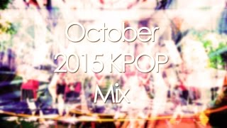 October 2015 KPOP Mix
