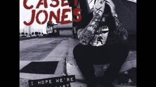 Casey Jones - I Hope We