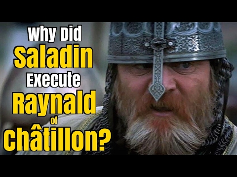Why Did Saladin Execute Raynald of Châtillon?