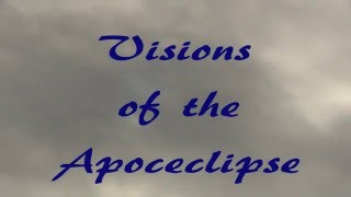Visions of the Apoceclipse