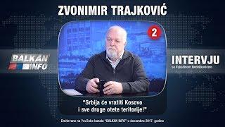 INTERVJU: Zvonimir Trajković - Srbija će vratiti Kosovo i sve druge otete teritorije! (07.12.2017)