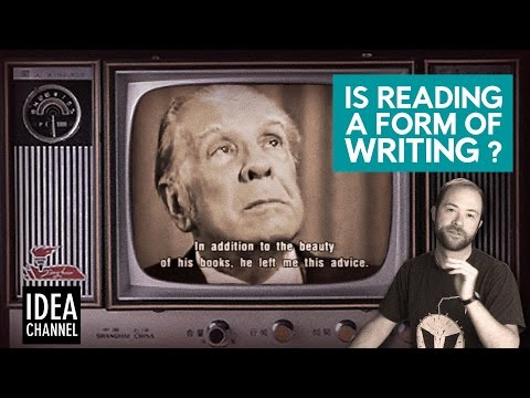 Is Reading a Form of Writing? | BOOK CLUB: Pierre Menard, Borges