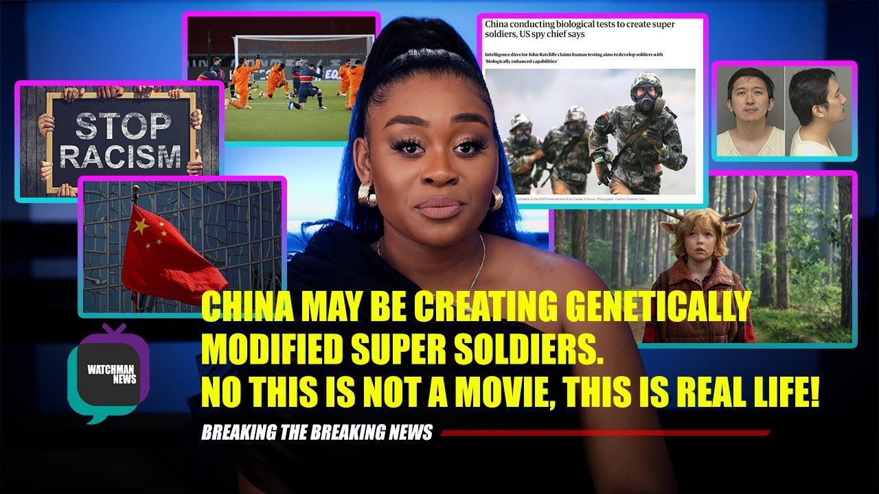 CHINA MAY BE CREATING GENETICALLY MODIFIED SUPER SOLDIERS   WATCHMAN NEWS   NISSY TEE