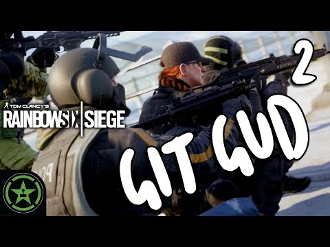 Let's Play - Rainbow Six Siege: Git Gud 2 - Gitting Gud-er
