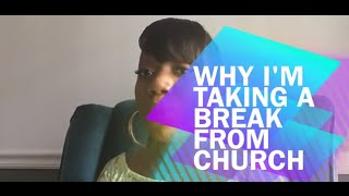 Why I'm Taking A Break From the Black Church