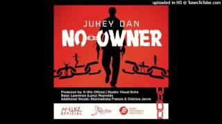 (Antigua Carnival 2016 Soca Music) Jukey Dan - No Owner