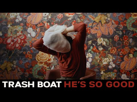 Trash Boat - He's So Good (Official Music Video)