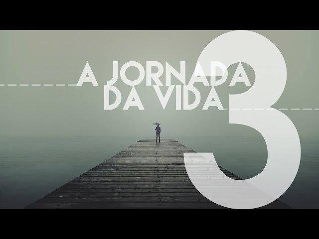 A JORNADA DA VIDA - 3 de 8 - Explorando As Paradas