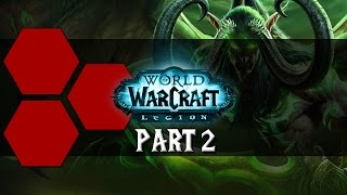 World of Warcraft: Legion - TheHiveLeader's Impressions - Part 2