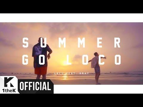 MV Loco로꼬  Summer Go Loco Feat GRAY