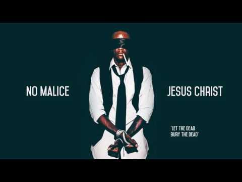 No Malice - Jesus Christ
