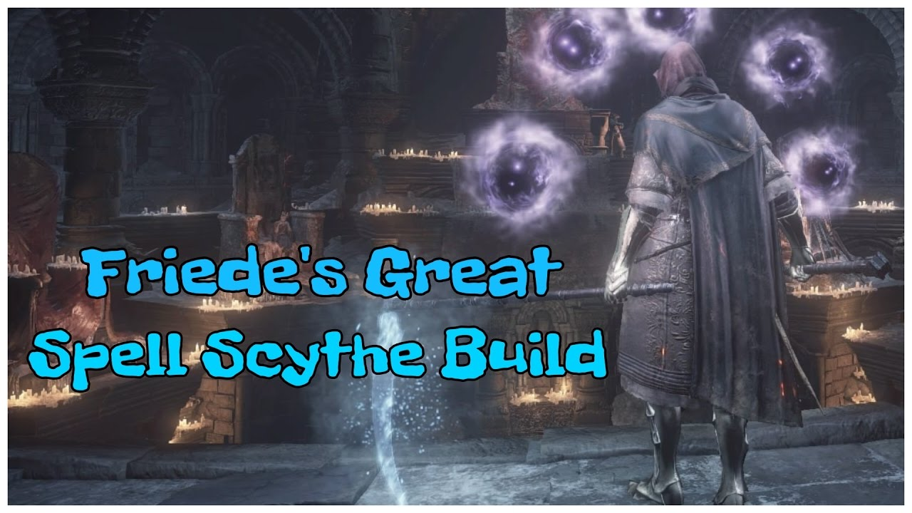 Friede's Great Spell Scythe - Dark Souls 3 PvP SL 125 Dex/Int Build Guide