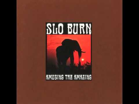 Slo Burn - Amusing the amazing [Full Album]
