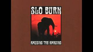 Download lagu Slo Burn Amusing the amazing MP3