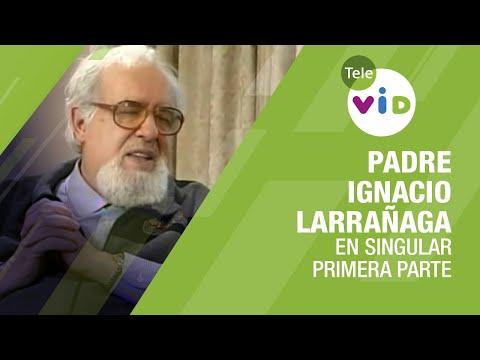 Testimonio De Vida Padre Ignacio Larrañaga (Parte 1) - Tele VID