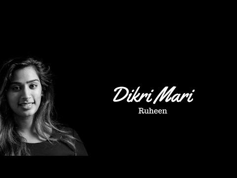 Dikri Mari Ladakvayi | Ruheen Adatia | Cover Version
