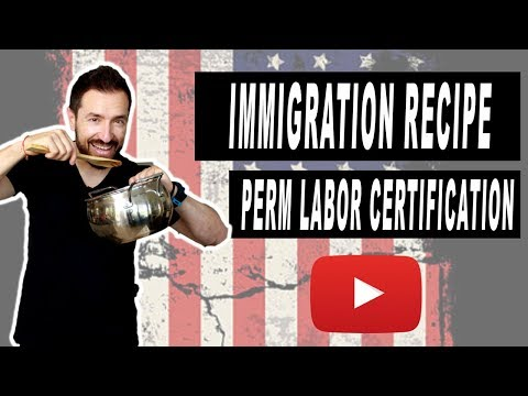 How to create the perfect Labor Certification Process recipe-Immigration lawyer in California (2019)