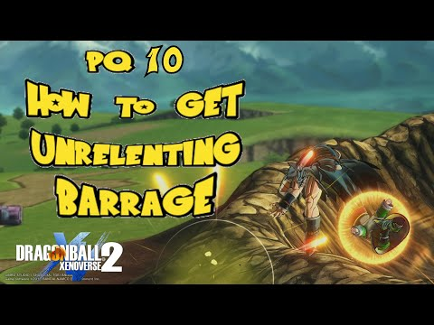 Pq: 10 | How to get Unrelenting Barrage | Dragon Ball Xenoverse 2 | |