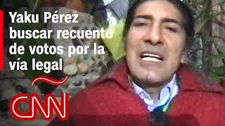 Yaku Pérez asegura que la marcha del movimiento indígena es pacífica