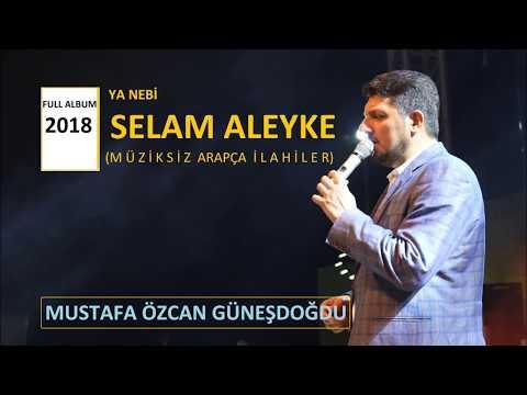 NEW ALBUM YENİ ALBUM (YA NEBİ SELAM ALEYKE) Mustafa Özcan GÜNEŞDOĞDU (Müziksiz Arapça ilahiler)
