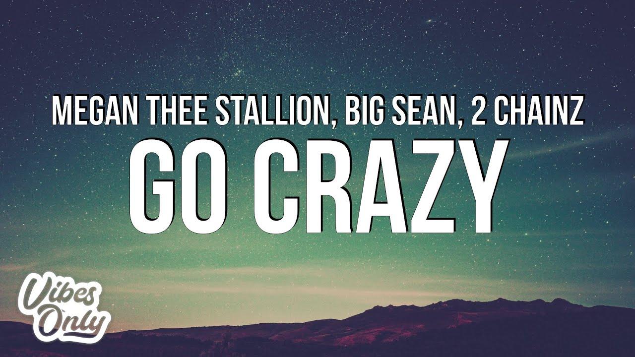 Download Megan Thee Stallion - Go Crazy (Lyrics) ft. Big Sean & 2 Chainz